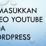 Tips WordPress: Memasukkan Video Youtube pada situs WordPress